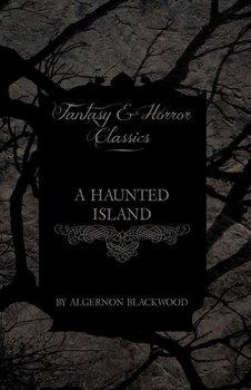 A Haunted Island (Fantasy and Horror Classics)-Blackwood Algernon