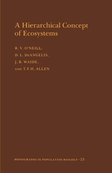 A Hierarchical Concept of Ecosystems. (MPB-23), Volume 23-O'neill Robert V.