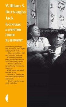 A hipopotamy żywcem się ugotowały-Kerouac Jack, Burroughs William S.