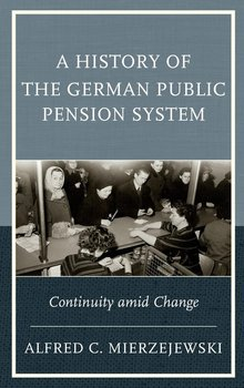 A History of the German Public Pension System-Mierzejewski Alfred C.