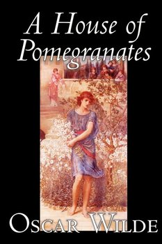 A House of Pomegranates by Oscar Wilde, Fiction, Fairy Tales & Folklore-Wilde Oscar