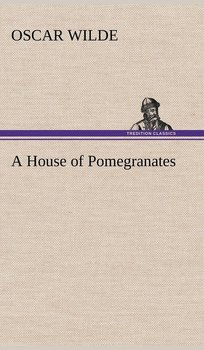 A House of Pomegranates - Wilde Oscar