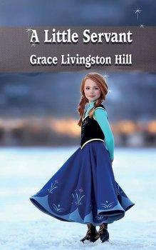 A Little Servant-Hill Grace Livingston