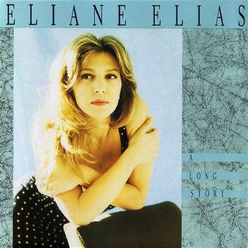 A Long Story-Eliane Elias
