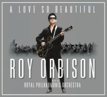 A Love So Beautiful-Orbison Roy and the Royal Philharmonic Orchestra