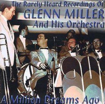 A Million Dreams Ago-Glenn Miller & His Orchestra