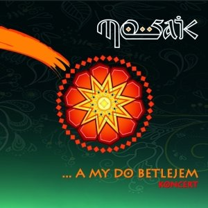... A My do Betlejem-Mosaic