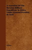 A Narrative Of The Russian Military Expedition To Khiva, Under General Perofski, In 1839-Anon.