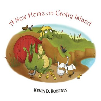 A New Home on Crotty Island-Roberts Kevin D.