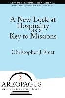 A New Look at Hospitality as a Key to Missions - Freet Christopher J.