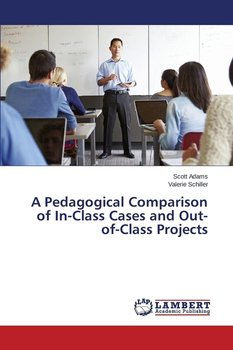 A Pedagogical Comparison of In-Class Cases and Out-of-Class Projects-Adams Scott