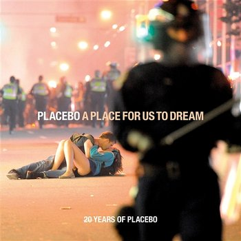 A Place For Us To Dream-Placebo