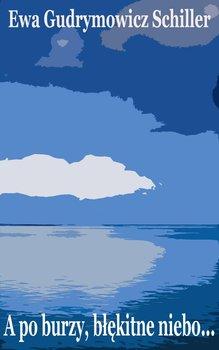 A po burzy błękitne niebo-Schiller-Gudrymowicz Ewa