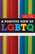 A Positive View of LGBTQ-Riggle Ellen D. B., Rostosky Sharon Scales