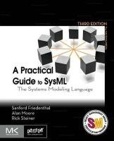 A Practical Guide to SysML-Friedenthal Sanford, Moore Alan, Steiner Rick
