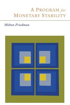 A Program for Monetary Stability-Friedman Milton