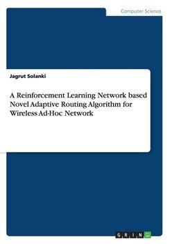 A Reinforcement Learning Network based Novel Adaptive Routing Algorithm for Wireless Ad-Hoc Network-Solanki Jagrut