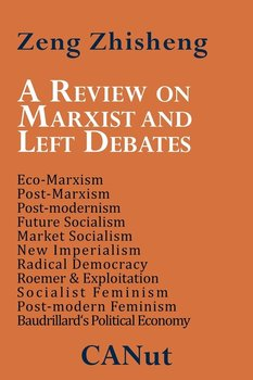 A   Review on Marxist and Left Debates - Zhisheng Zeng