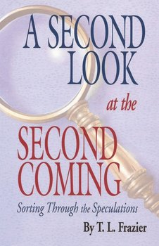 A Second Look at the Second Coming-Frazier T L