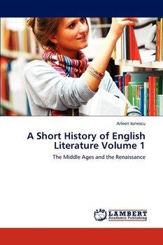 A Short History of English Literature Volume 1-Ionescu Arleen