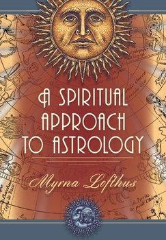 A Spiritual Approach to Astrology-Lofthus Myrna