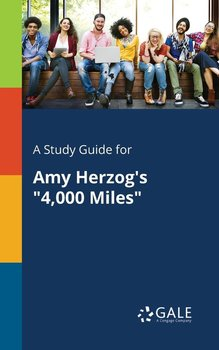 "A Study Guide for Amy Herzog's ""4,000 Miles"" - Gale Cengage Learning"