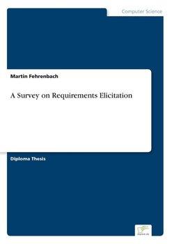 A Survey on Requirements Elicitation-Fehrenbach Martin
