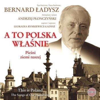A To Polska Właśnie-Bernard Ładysz