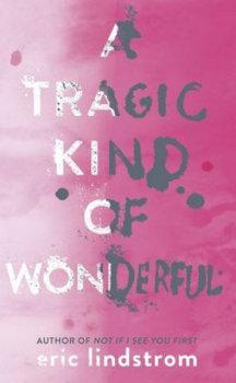 A Tragic Kind of Wonderful-Lindstrom Eric