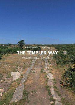 A trail guide to walking the Templer Way-Arnold Matthew