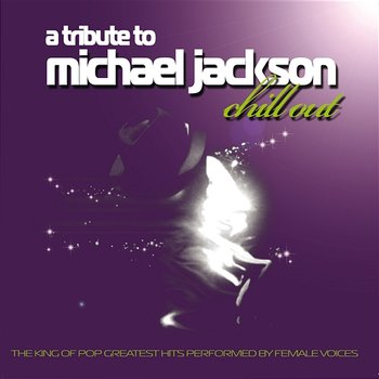 A Tribute To Michael Jackson: Chill Out - Various Artists