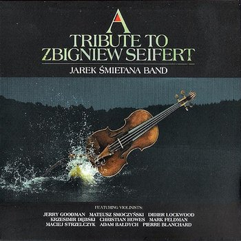 A Tribute to Zbigniew Seifert - Jarek Śmietana Band