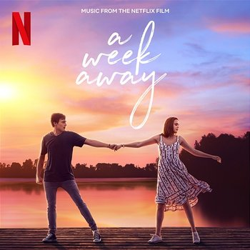 A Week Away (Music From The Netflix Film)-The Cast Of Netflix's Film A Week Away