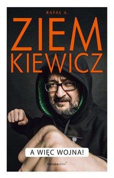 A więc wojna-Ziemkiewicz Rafał A.