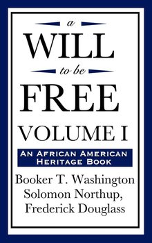 A Will to Be Free, Vol. I (an African American Heritage Book)-Washington Booker T.