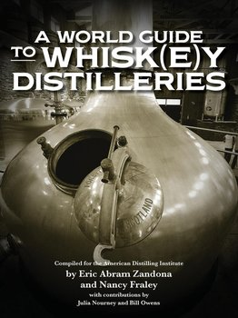 A World Guide to Whisk(e)y Distilleries - Eric Abram Zandona