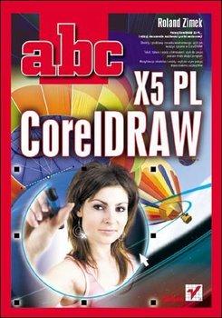ABC CorelDRAW X5 PL-Zimek Roland