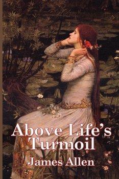 Above Life's Turmoil-Allen James