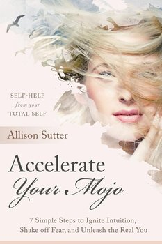 Accelerate Your Mojo-Sutter Allison
