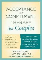 Acceptance and Commitment Therapy for Couples-Lev Avigail, Mckay Matthew