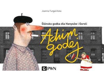 Achim Godej. Ślonsko godka dla hanysów i goroli                      (ebook)