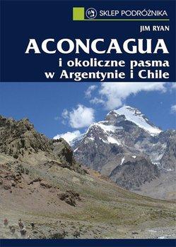 Aconcagua i okoliczne pasma w Argentynie i Chile-Ryan Jim