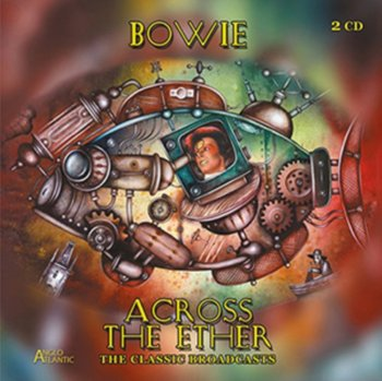 Across the Ether - The Classic Broadcasts-Bowie David