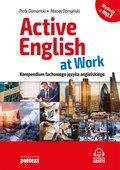 Active English at Work. Kompendium fachowego języka angielskiego-Domański Piotr, Domański Maciej
