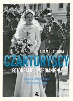 Adam i Jadwiga Czartoryscy. Fotografie i wspomnienia-Caillot-Dubus Barbara, Brzeziński Marcin