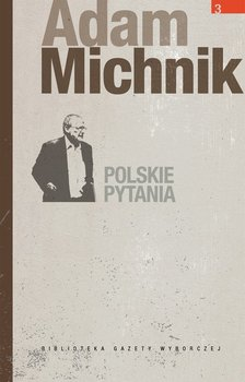 Adam Michnik. Polskie pytania                      (ebook)