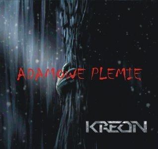 Czy warto posłuchać płyty Kreona -Adamowe plemię