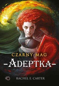Adeptka. Czarny Mag. Tom 2-Carter Rachel E.