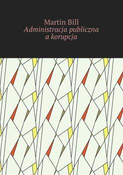 Administracja publiczna akorupcja-Bill Martin