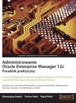 Administrowanie Oracle Enterprise Manager 12c. Poradnik praktyczny-Opracowanie zbiorowe